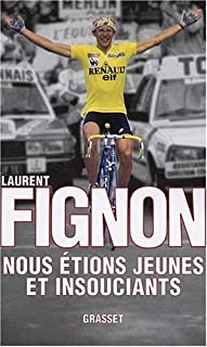 Nous étions jeunes et insouciants, Fignon, Laurent