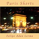 Paris Shorts, Volume 1 | Felipe Adan Lerma