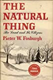 img - for The Natural Thing: Tthe Land and Its Citizens book / textbook / text book