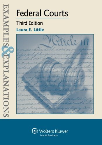 Examples & Explanations: Federal Courts, Third Edition