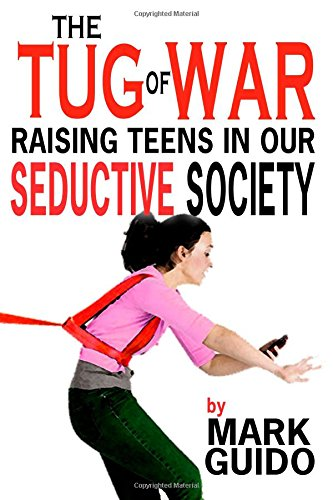 The Tug Of War: Raising Teens In Our Seductive Society