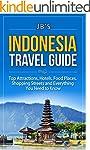 Indonesia Travel Guide: Top Attractio...