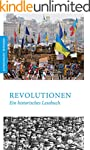 Revolutionen: Ein historisches Lesebuch