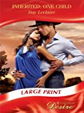 Inherited: One Child (Mills & Boon Largeprint Desire) (0263215741) by Leclaire, Day