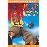 My Life as a Screaming Skydiver (The Incredible Worlds of Wally McDoogle)