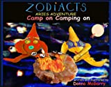 Zodiacts: Aries Adventure: Camp On Camping On