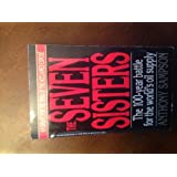 The Seven Sisters: The Great Oil Companies and The World They Shaped ~ Anthony Sampson