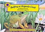 Bullfrog at Magnolia Circle - a Smithsonian's Backyard Book