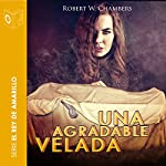 Una agradable velada [A Lovely Evening] | Robert William Chambers