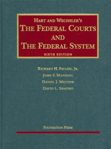 The Federal Courts and the Federal System (University Casebook)