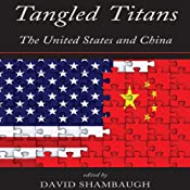 Tangled Titans: The United States and China | [David Shambaugh (editor)]