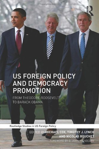 US Foreign Policy and Democracy Promotion: From Theodore Roosevelt to Barack Obama (Routledge Studies in US Foreign Poli
