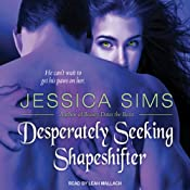 Desperately Seeking Shapeshifter: Midnight Liaisons, Book 2 | Jessica Sims
