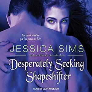 Desperately Seeking Shapeshifter: Midnight Liaisons, Book 2 | [Jessica Sims]