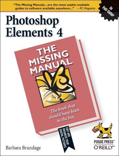 Photoshop Elements 4: The Missing Manual, Barbara Brundage