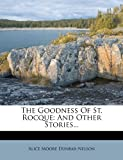 The Goodness Of St. Rocque: And Other Stories...