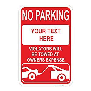Customizable No Parking, Violators Will Be Towed at Owners Expense Sign (Red), Includes Holes, 3M Sheeting, Highest Gauge Aluminum, Laminated, UV Protected, 12