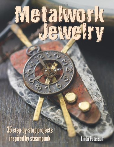 Metalwork Jewellery - 35 stunning metalwork designs for necklaces, rings, bangles, earrings and more inspired by steampunk