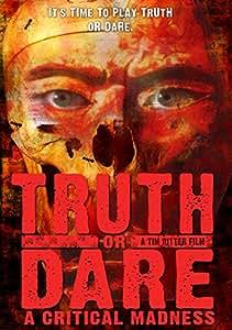 Truth Or Dare? A Critical Madness