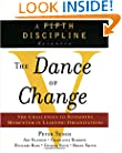 The Dance of Change: The challenges to sustaining momentum in a learning organization (A fifth discipline resource)