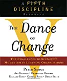 img - for The Dance of Change: The challenges to sustaining momentum in a learning organization (A fifth discipline resource) book / textbook / text book