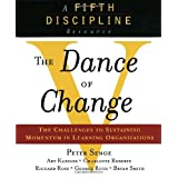 The Dance of Change: The challenges to sustaining momentum in a learning organization (A fifth discipline resource) ~ Charlotte Roberts