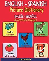 English - Spanish Picture Dictionary (inglés - Español Diccionario De Imágenes) (spanish Edition)