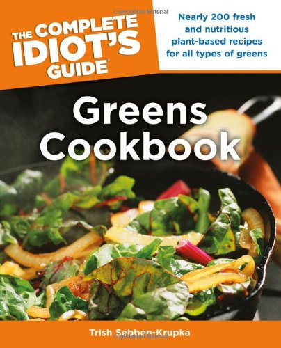 The Complete Idiot'S Guide Greens Cookbook (Complete Idiot'S Guides (Lifestyle Paperback))