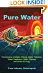 Pure Water: The Science of Water, Wav...