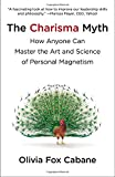 img - for The Charisma Myth: How Anyone Can Master the Art and Science of Personal Magnetism book / textbook / text book