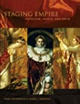 Staging Empire: Napoleon, Ingres, and...