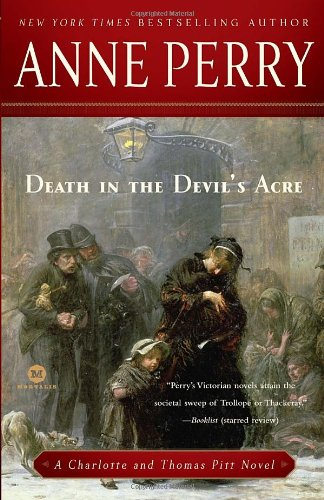Death in the Devil's Acre: A Charlotte and Thomas Pitt Novel (Mortalis)