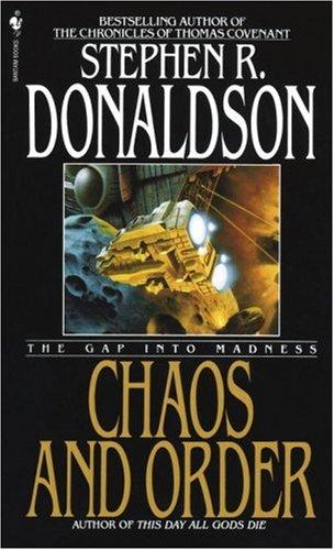 Chaos and Order: The Gap Into Madness, Stephen R. Donaldson