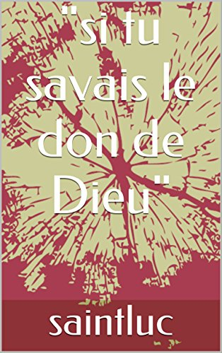 si-tu-savais-le-don-de-dieu-french-edition