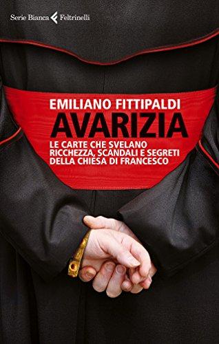 Avarizia Le carte che svelano ricchezza scandali e segreti della chiesa di Francesco PDF