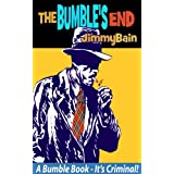 The Bumble's End (A Bumble Book)by Jimmy Bain