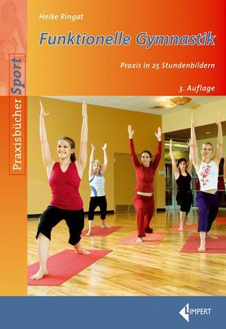 Funktionelle Gymnastik: Praxis in 25 Stundenbildern