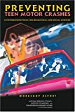 img - for Preventing Teen Motor Crashes: Contributions from the Behavioral and Social Sciences: Workshop Report book / textbook / text book