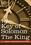 The Key of Solomon the King: (Clavicula Salomonis) by Samuel L. MacGregor Mathers