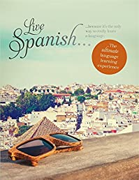 Live Spanish: The Ultimate Language Learning Experience