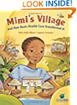 Mimi's Village: and How Basic Health...