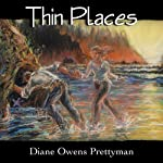 Thin Places | Diane Owens Prettyman