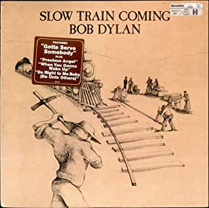 Slow Train Coming (incl. Lyrics)