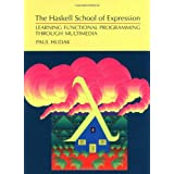 The Haskell School of Expression: Learning Functional Programming through Multimedia ~ Paul Hudak