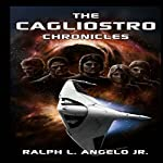The Cagliostro Chronicles | Ralph L. Angelo Jr.
