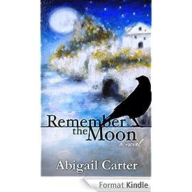 Remember the Moon: A Novel (English Edition)