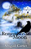 Remember the Moon: A Novel (English Edition)