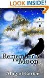 Remember the Moon: A Novel