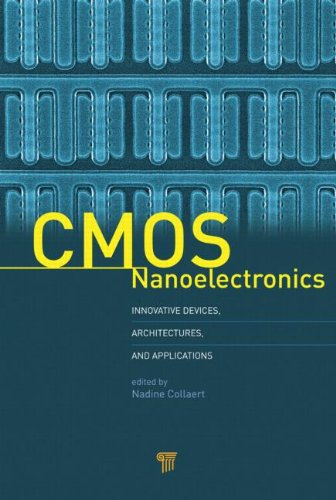CMOS Nanoelectronics: Innovative Devices, Architectures, and Applications