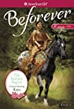 img - for The Journey Begins: A Kaya Classic Volume 1 (American Girl Beforever Classic) book / textbook / text book